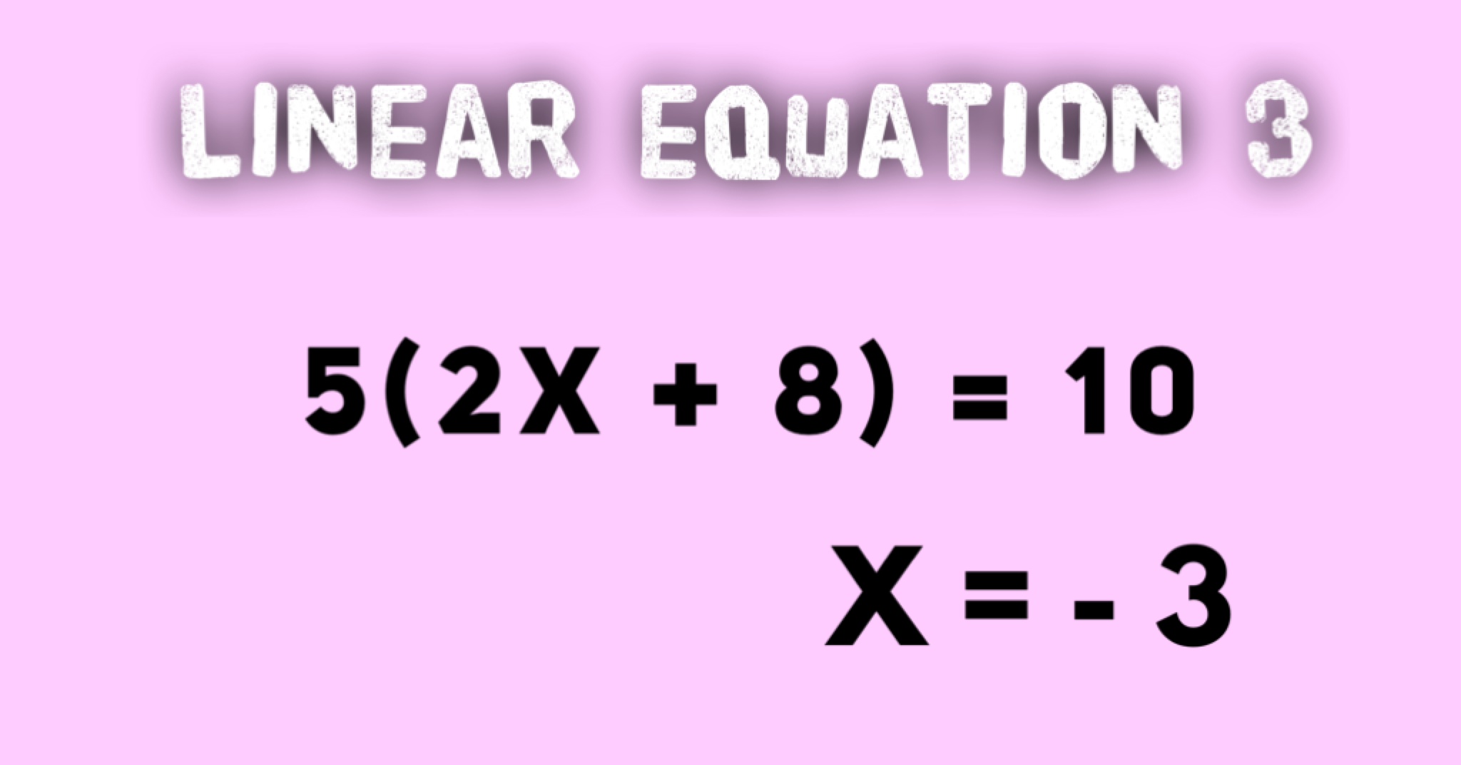 Linear Equations Example 3