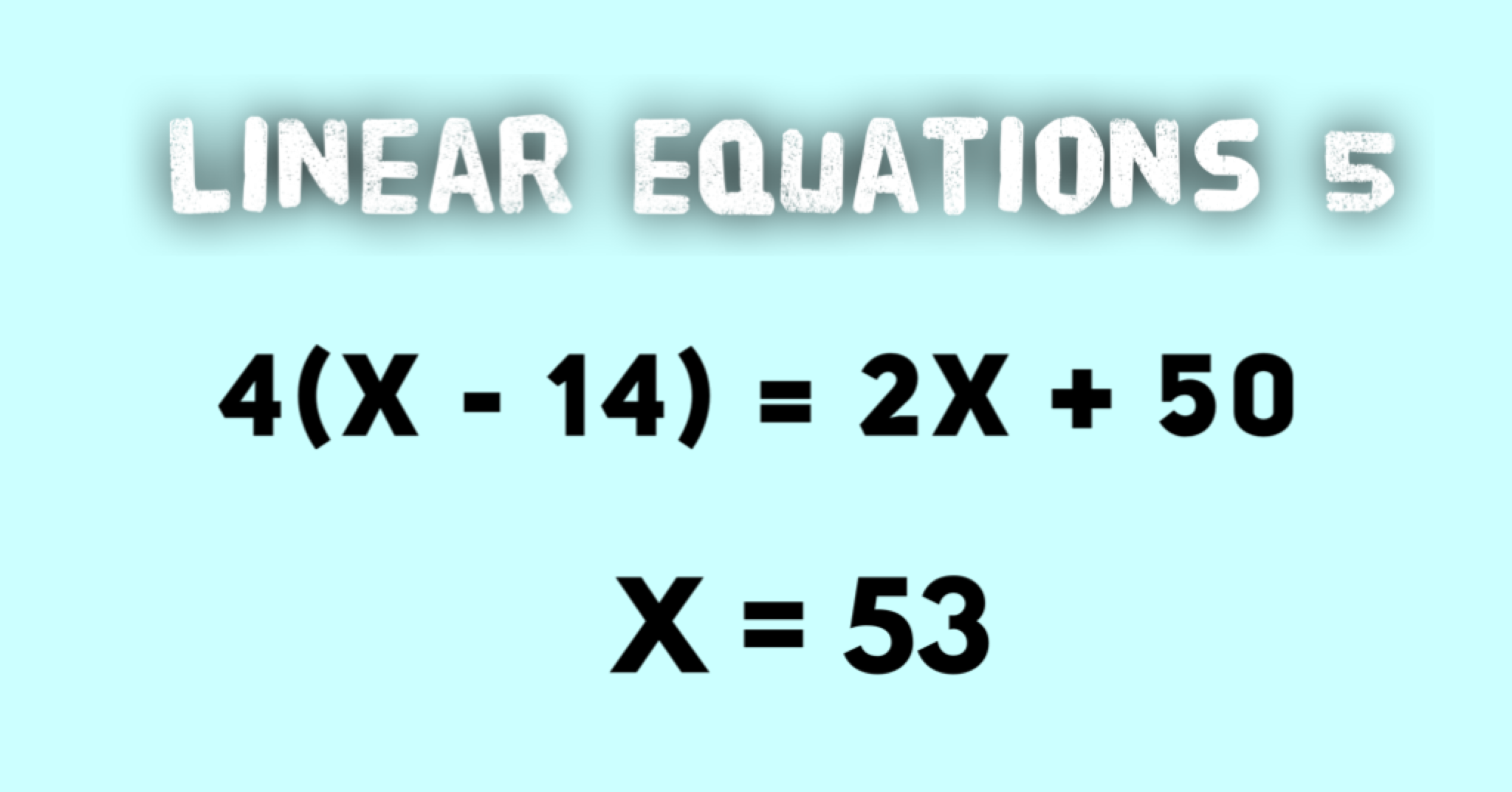 Linear Equations Example 5